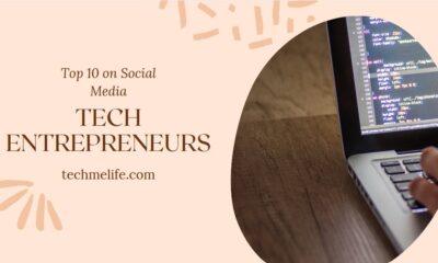 Best Tech Entrepreneurs to Follow on Social Media