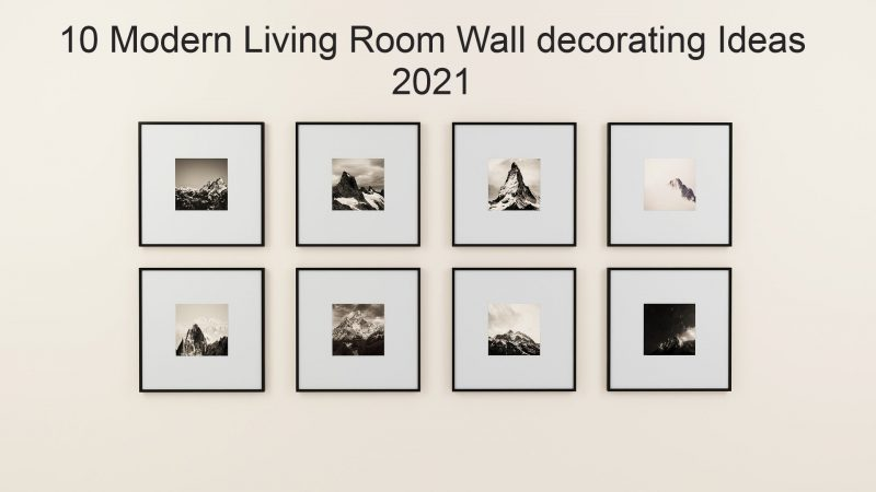 10 Best Wall Decorating Ideas For 2021