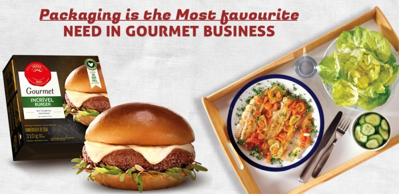 Packaging is the most favorite Need in Gourmet Business