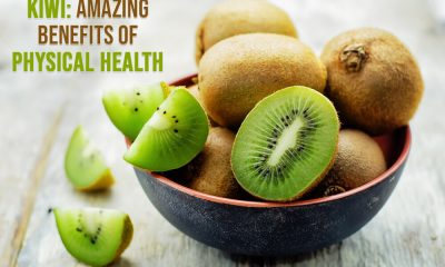 Kiwi Amazing Benefits Of Physical Health